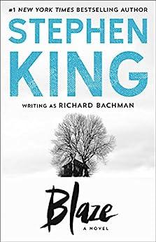 Blaze: A Novel by [Stephen King]