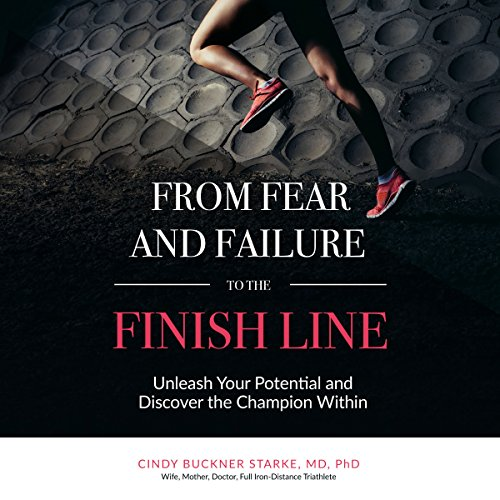 From Fear and Failure to the Finish Line audiobook cover art