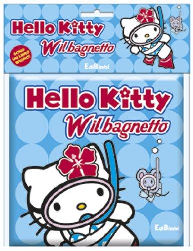W il bagnetto. Hello Kitty. Ediz. illustrata