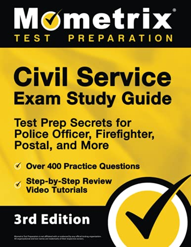Civil Service Exam Study Guide: Test Prep Secrets for Police Officer, Firefighter, Postal, and More, Over 400 Practice Questions, Step-by-Step Review Video Tutorials: [3rd Edition]