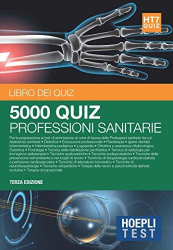 Hoepli Test. 5000 quiz professioni sanitarie