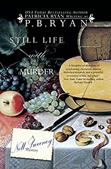 Still Life With Murder (Nell Sweeney Mystery Series Book 1) by [P.B. Ryan, Patricia Ryan]