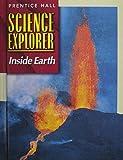 SCIENCE EXPLORER 2E INSIDE EARTH STUDENT EDITION 2002C (Prentice Hall Science Explorer)