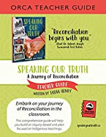 Speaking Our Truth Teacher Guide (Orca Teacher Resource)