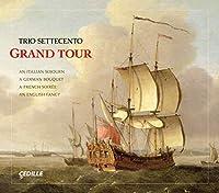 グランド・ツアー ~トリオ・セッテチェントの様々な国のバロック音楽集(Trio Settecento: Grand Tour)[4CDs]