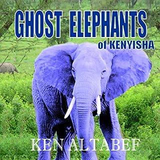 Ghost Elephants of Kenyisha cover art