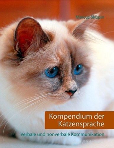 Kompendium der Katzensprache: Verbale und nonverbale Kommunikation (Welt der Katzen)