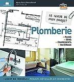 Plomberie: Plans, devis, équipements & matériaux (Le guide de mon projet)
