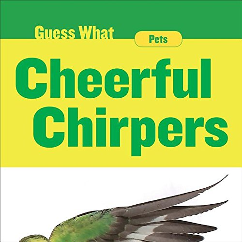 Cheerful Chirpers: Parakeet (Guess What)
