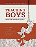 Teaching Boys Who Struggle in School: Strategies That Turn Underachievers into Successful Learners (English Edition)