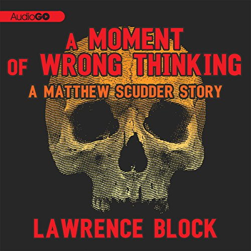 A Moment of Wrong Thinking audiobook cover art