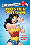 Wonder Woman Classic: I Am Wonder Woman (I Can Read: Level 2)