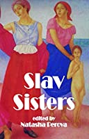 Slav Sisters: The Dedalus Book of Russian Women's Literature (Dedalus Europe)