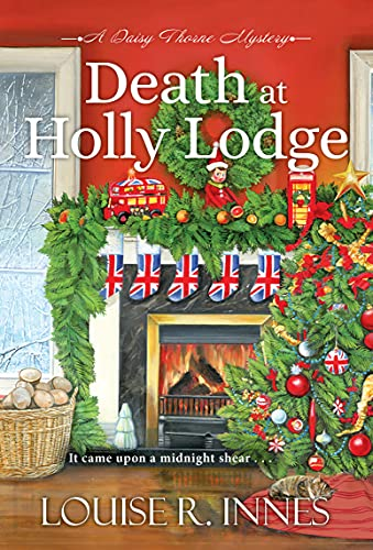 Death at Holly Lodge (A Daisy Thorne Mystery Book 3) by [Louise R. Innes]