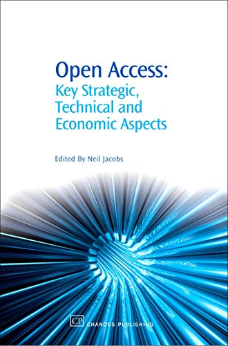 Open Access: Key Strategic, Technical and Economic Aspects (Chandos Information Professional Series)