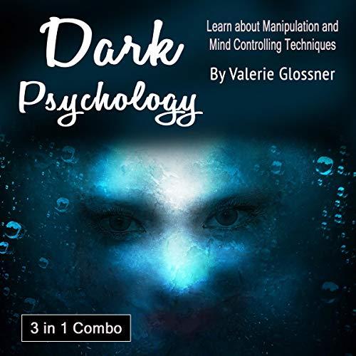 Dark Psychology: 3 in 1 Combo audiobook cover art