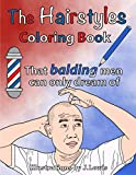 The Hairstyles Coloring Book: That Balding Men Can Only Dream Of