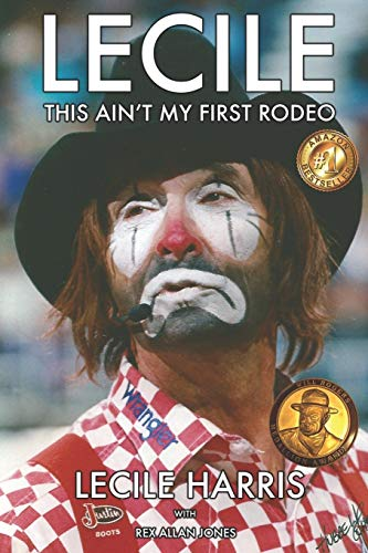 Compare Textbook Prices for Lecile: This Ain't My First Rodeo 1 Edition ISBN 9780692476963 by Harris, Lecile,Jones, Rex Allan
