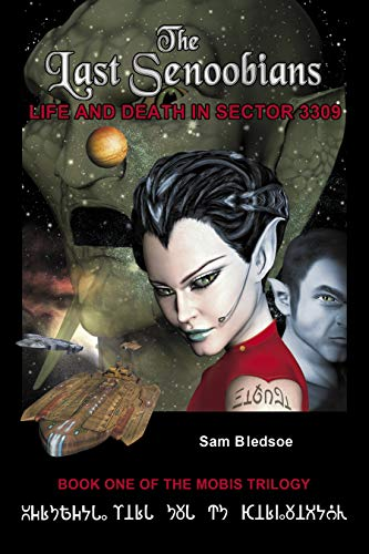 THE LAST SENOOBIANS: Life and Death in Sector 3309 (Mobis Trilogy Book 1) (English Edition)