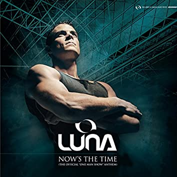 Now Is The Time (One Man Show Anthem 2005)
