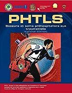 PHTLS - Secours et soins préhospitaliers aux traumatisés, Huitième Édition (French Language Edition) de NAEMT