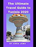 The Ultimate Travel Guide to Tunisia 2020