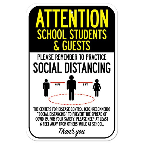 Public Safety Sign - Attention School Students & Guests Practice Social Distancing | Heavy-Gauge Aluminum Parking Sign | Protect Your Business, Municipality, Home & Colleagues | Made in The USA