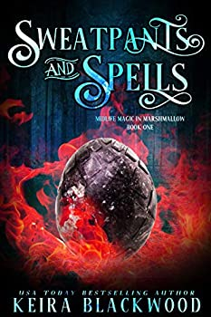 Sweatpants and Spells  A Paranormal Women s Fiction Novel  Midlife Magic in Marshmallow Book 1