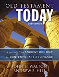 Old Testament Today, 2nd Edition: A Journey from Ancient Context to Contemporary Relevance