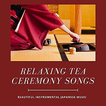 Relaxing Tea Ceremony Songs: Beautiful Instrumental Japanese Music