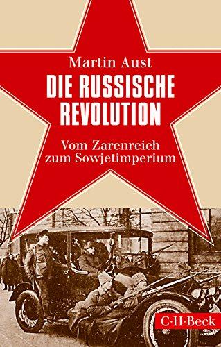 Die Russische Revolution: Vom Zarenreich zum Sowjetimperium