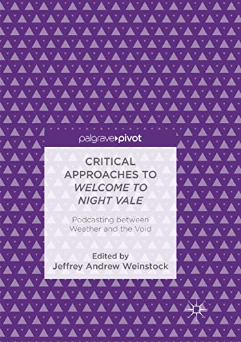 Critical Approaches to Welcome to Night Vale: Podcasting between Weather and the Void
