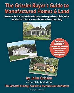 The Grissim Buyer's Guide to Manufactured Homes & Land: How to Find a Reputable Dealer and Negotiate a Fair Price on the Best Kept Secret in American Housing