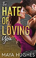 The Hate of Loving You