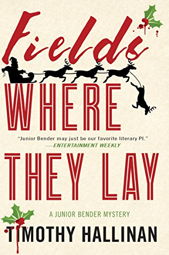 Fields Where They Lay (A Junior Bender Mystery Book 6)