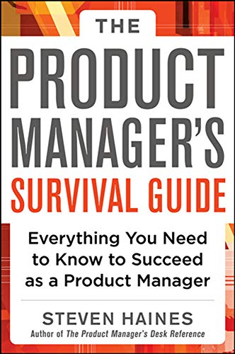 Haines, S: The Product Manager's Survival Guide: Everything