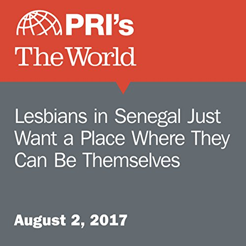 Lesbians in Senegal Just Want a Place Where They Can Be Themselves audiobook cover art