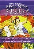 Breve Historia de la Segunda República española de Luis Enrique Íñigo Fernández (1 oct 2010) Tapa blanda
