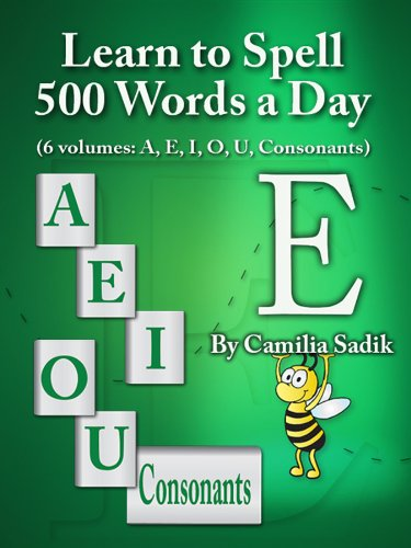 Learn to Spell 500 Words a Day: The Vowel E (English Edition)