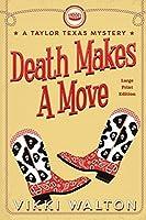 Death Makes A Move (Large Print): A Taylor Texas Mystery