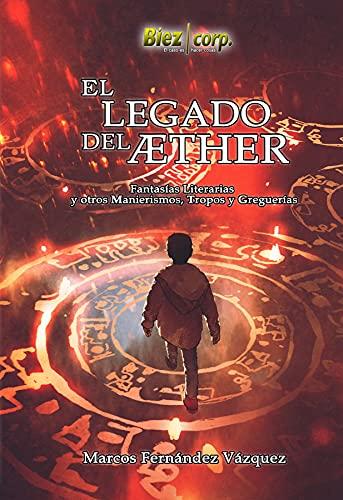 El legado del Aether de Marcos Fernández Vázquez