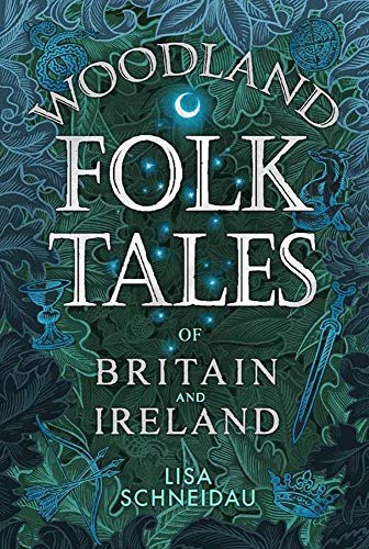 Compare Textbook Prices for Woodland Folk Tales of Britain and Ireland  ISBN 9780750990110 by Schneidau, Lisa