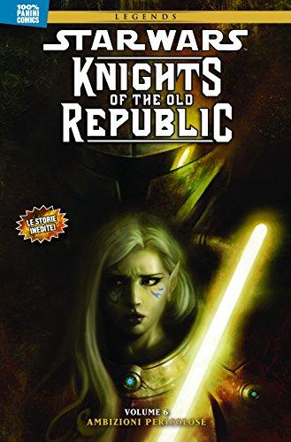 Star Wars Knights Of The Old Republic 6 Ambizioni Pericolose