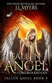 Fallen Angel 4: Cold-Blooded Fate by [J.L. Myers]