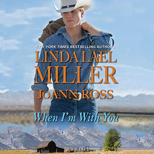 When I'm with You Audiobook By Linda Lael Miller,                                                                                        JoAnn Ross cover art