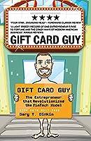 Gift Card Guy: The Entrepreneur that Revolutionized the FinTech Model