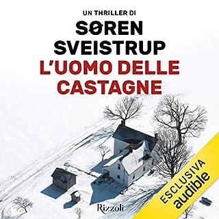 L'uomo delle castagne                   Di:                                                                                                                                 Søren Sveistrup                               Letto da:                                                                                                                                 Michele Maggiore                      Durata:  13 ore e 20 min     203 recensioni     Totali 4,3