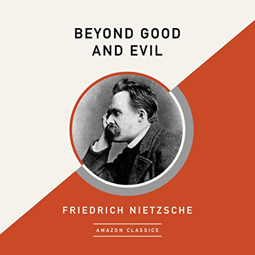 Beyond Good and Evil (AmazonClassics Edition)                   Written by:                                                                                                                                 Friedrich Nietzsche                               Narrated by:                                                                                                                                 Christine Williams                      Length: 7 hrs and 41 mins     Not rated yet     Overall 0.0