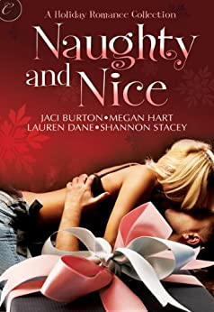 Naughty and Nice: An Anthology by [Shannon Stacey, Megan Hart, Jaci Burton, Lauren Dane]
