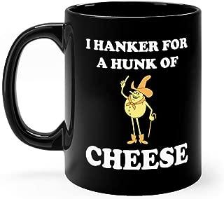 I Hanker For A Hunk Of Cheese! - Family Guy Mug 11 oz Black Ceramic Funny Design Coffee Tea Mug Novelty Gift For Men Women